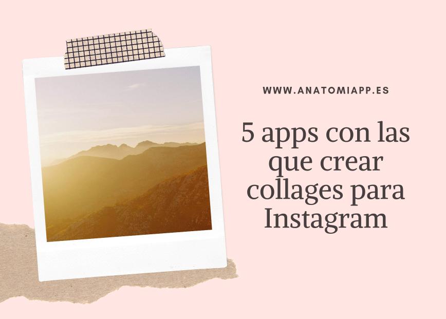 5 apps con las que crear collages para Instagram